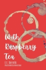 With Raspberry Tea Cover Image