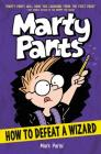 Marty Pants #3: How to Defeat a Wizard Cover Image