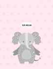 Big Dream: Byby Elephanat Primary journal for kids - Primary Composition Notebook - Story Journal For Grades K-2 & 3 Draw and whi Cover Image