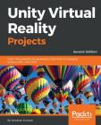 Unity Virtual Reality Projects Cover Image