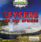 Geysers and Hot Springs (Nature's Mysteries) Cover Image