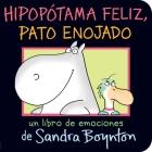 Hipopótama feliz, pato enojado (Happy Hippo, Angry Duck) Cover Image