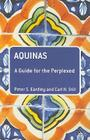 Aquinas: A Guide for the Perplexed (Guides for the Perplexed) Cover Image