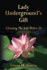 Lady Underground's Gift: Liberating the Soul Within Us Cover Image