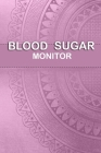 Blood Sugar Monitor: Professional Glucose Monitoring Logbook - Record Blood Sugar Levels (Before & After) + Record Meals and Medication. Cover Image