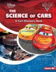 The Science of Cars: A Cars Discovery Book (Disney Learning Discovery Books) Cover Image