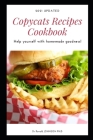 2021 updated copycats recipes cookbook: help yourself with homemade goodness! Cover Image