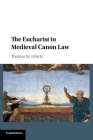 The Eucharist in Medieval Canon Law Cover Image