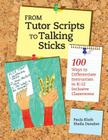 From Tutor Scripts to Talking Sticks: 100 Ways to Differentiate Instruction in K-12 Inclusive Classrooms Cover Image