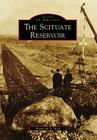 The Scituate Reservoir (Images of America (Arcadia Publishing)) Cover Image