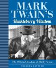 Mark Twain's Huckleberry Wisdom Cover Image