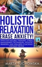 Holistic Relaxation: Natural Therapies, Stress Management and Wellness Coaching for Modern, Busy 21st Century People Cover Image