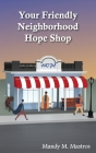 Your Friendly Neighborhood Hope Shop Cover Image