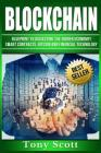 Blockchain: Blueprint to Dissecting the Hidden Economy! - Smart Contracts, Bitcoin and Financial Technology Cover Image