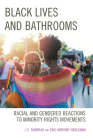Black Lives and Bathrooms: Racial and Gendered Reactions to Minority Rights Movements Cover Image