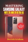 Mastering Samsung Galaxy Note 20 and 2O Ultra 5G: Tips and Tricks to Master your New Samsung Galaxy Note 20 and 20 Ultra With illustrations Cover Image