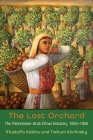 The Lost Orchard: The Palestinian-Arab Citrus Industry, 1850-1950 (Contemporary Issues in the Middle East) Cover Image