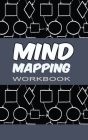 Mind Mapping Workbook: Brainstorming Sheets and Notebook for Developing and Organizing New Ideas - Black & White Mind Maps Cover Image