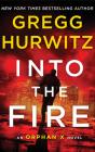 Into the Fire: An Orphan X Novel (Evan Smoak #5) Cover Image