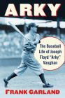 Arky: The Baseball Life of Joseph Floyd