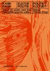 Kann Kultur Politik? - Kann Politik Kultur?: Warum Wir Wieder Mehr Über Kulturpolitik Sprechen Sollten (Edition Angewandte) Cover Image