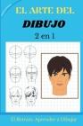 EL ARTE DEL DIBUJO 2 en 1: El Retrato, Aprender a Dibujar. How To Draw (Spanish version) Cover Image