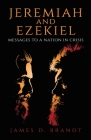 Jeremiah and Ezekiel: Messages to a Nation in Crisis Cover Image