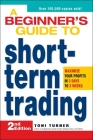 A Beginner's Guide to Short-Term Trading: Maximize Your Profits in 3 Days to 3 Weeks Cover Image