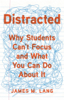 Distracted: Why Students Can't Focus and What You Can Do About It Cover Image