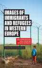 Images of Immigrants and Refugees: Media Representations, Public Opinion and Refugees' Experiences Cover Image