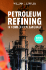 Petroleum Refining in Nontechnical Language Cover Image