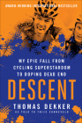 Descent: My Epic Fall from Cycling Superstardom to Doping Dead End Cover Image