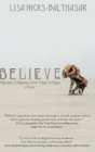 Believe!: A Woman's Odyssey, from Tragic to Magic Cover Image