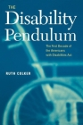 The Disability Pendulum: The First Decade of the Americans with Disabilities Act (Critical America) Cover Image