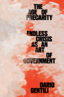 The Age of Precarity: Endless Crisis as an Art of Government Cover Image