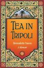 Tea in Tripoli: A Memoir Cover Image