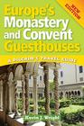 Europe's Monastery and Convent Guesthouses: A Pilgrim's Travel Guide, New Edition Cover Image