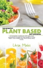 The Definitive Plant Based Diet Cookbook: A Complete cookbook with tasty and wholesome recipes to lose weight in a few steps. Lose weight fast while e Cover Image