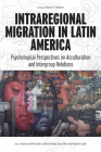 Intraregional Migration in Latin America: Psychological Perspectives on Acculturation and Intergroup Relations Cover Image