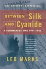 Between Silk and Cyanide: A Codemaker's War, 1941-1945 Cover Image