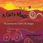 A Girl's Magic: The Journey Into A Girl's Life Changes Cover Image