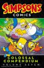 Simpsons Comics Colossal Compendium: Volume 7 Cover Image