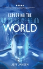 Exploring the Unseen World Cover Image