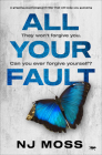 All Your Fault: A Gripping Psychological Thriller That Will Keep You Guessing Cover Image