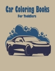 Car Coloring Books For Toddlers: Car Coloring Book Favors Cover Image