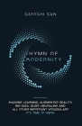 Hymn Of Modernity: Machine Learning, Augmented Reality, Big Data, Qubit, Neuralink and All Other Important Vocabulary It's Time to Know Cover Image