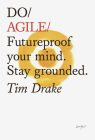 Do Agile: Futureproof your mindset. Stay grounded Cover Image