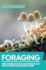 Foraging: Recognizing Toxic and Poisonous Wild Plants and Mushrooms Cover Image