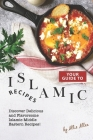 Your Guide to Islamic Recipes: Discover Delicious and Flavorsome Islamic-Middle Eastern Recipes! Cover Image
