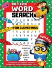 100 Clever Word Search for Clever Kids Ages 8-12: Fun Practice Puzzle Book: Improves Vocabulary, Spelling and Reading Skills Cover Image